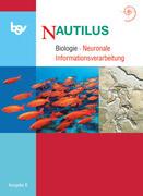 Nautilus - Ausgabe B für Gymnasien in Bayern 12. Jahrgangsstufe. Themenheft Neuronale Informationsverarbeitung