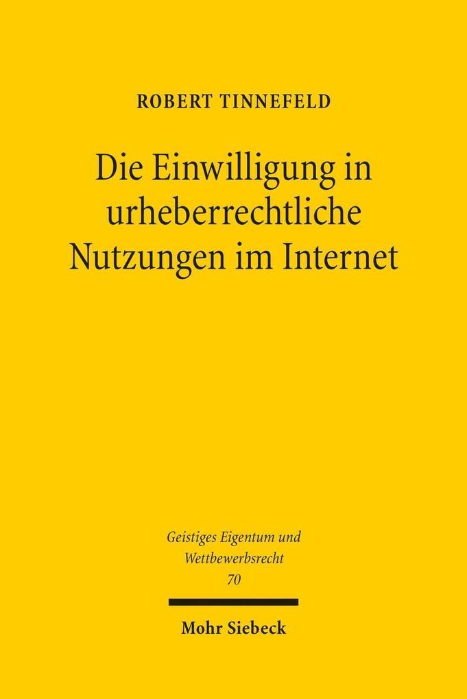 Die Einwilligung in urheberrechtliche Nutzungen im Internet als Buch (kartoniert)
