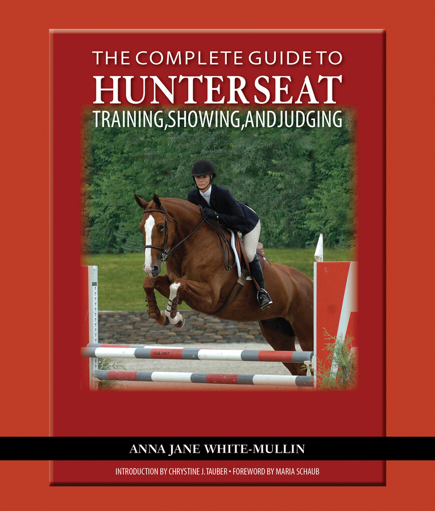 The Complete Guide to Hunter Seat Training, Sho...