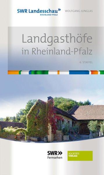 Landgasthöfe in Rheinland-Pfalz 6. Folge als Bu...