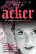 Essential Acker: The Selected Writings of Kathy Acker