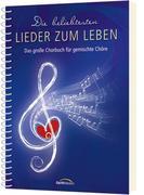 """Die beliebtesten """"Lieder zum Leben"""" (Chorpartitur)"""