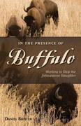 In the Presence of Buffalo: Working to Stop the Yellowstone Slaughter