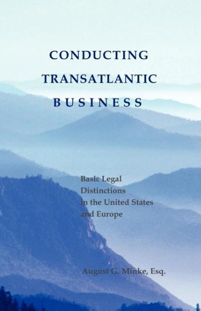 Conducting Transatlantic Business - Basic Legal Distinctions in the Us and Europe als Taschenbuch
