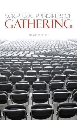 Scriptural Principles of Gathering als Taschenbuch
