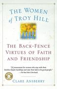 The Women of Troy Hill: The Back-Fence Virtues of Faith and Friendship
