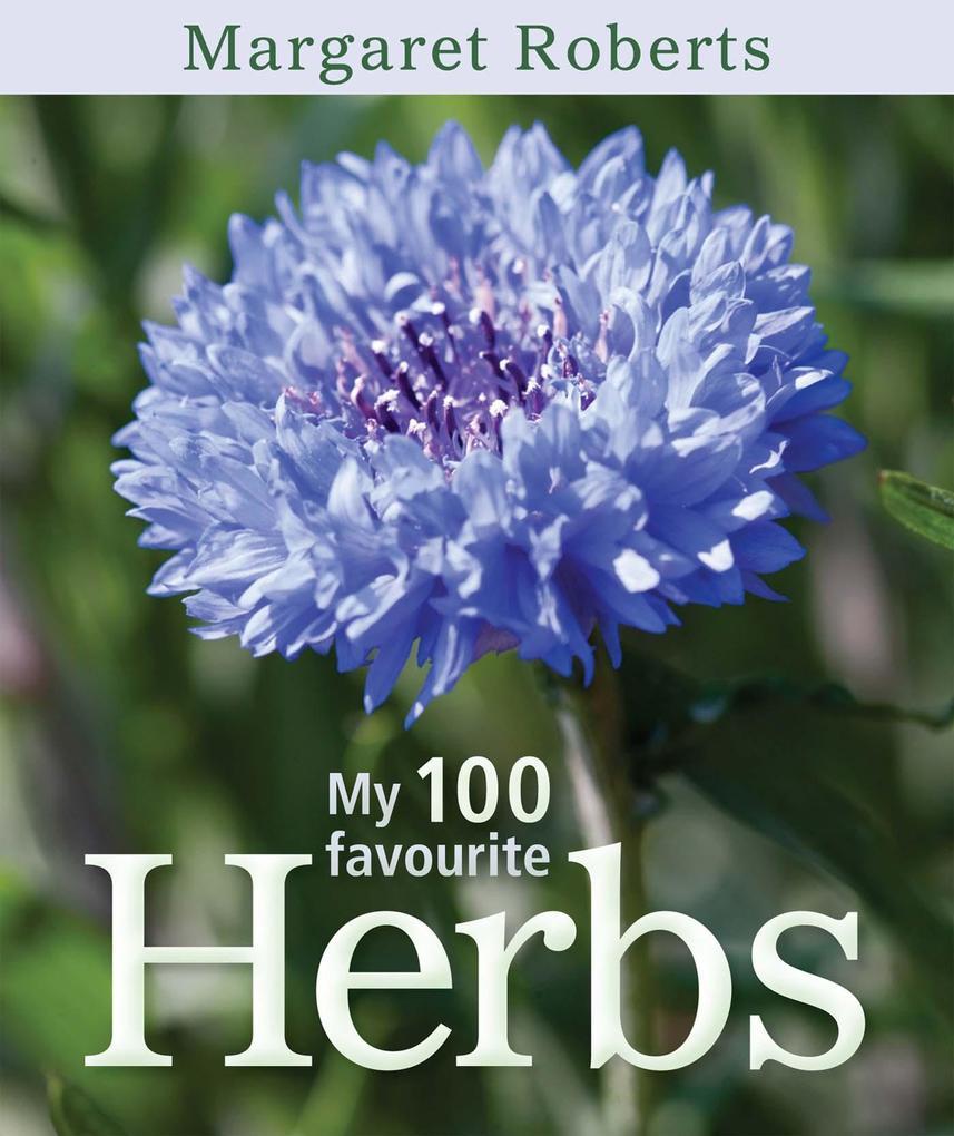 My 100 Favourite Herbs als eBook Download von M...