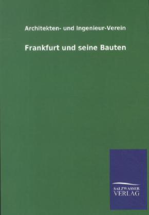Frankfurt und seine Bauten als Buch von Archite...