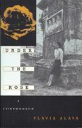 Under the Rose: A Confession