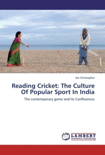 Reading Cricket: The Culture Of Popular Sport I...