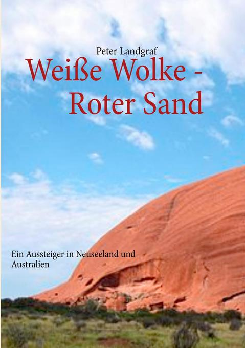 Weiße Wolke - Roter Sand als Buch von Peter Lan...