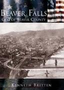 Beaver Falls: Gem of Beaver County