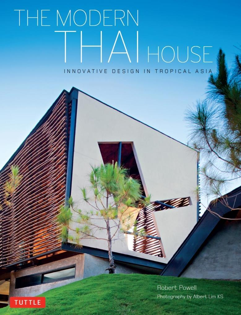 The Modern Thai House als eBook Download von Ro...