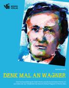 Denk mal an Wagner