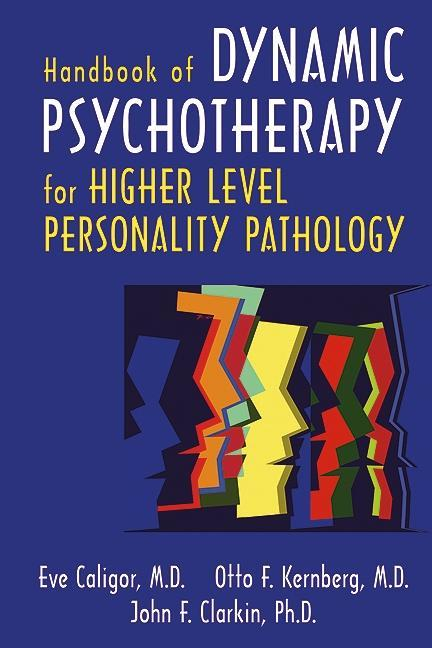 Handbook of Dynamic Psychotherapy for Higher Level Personality Pathology als eBook epub