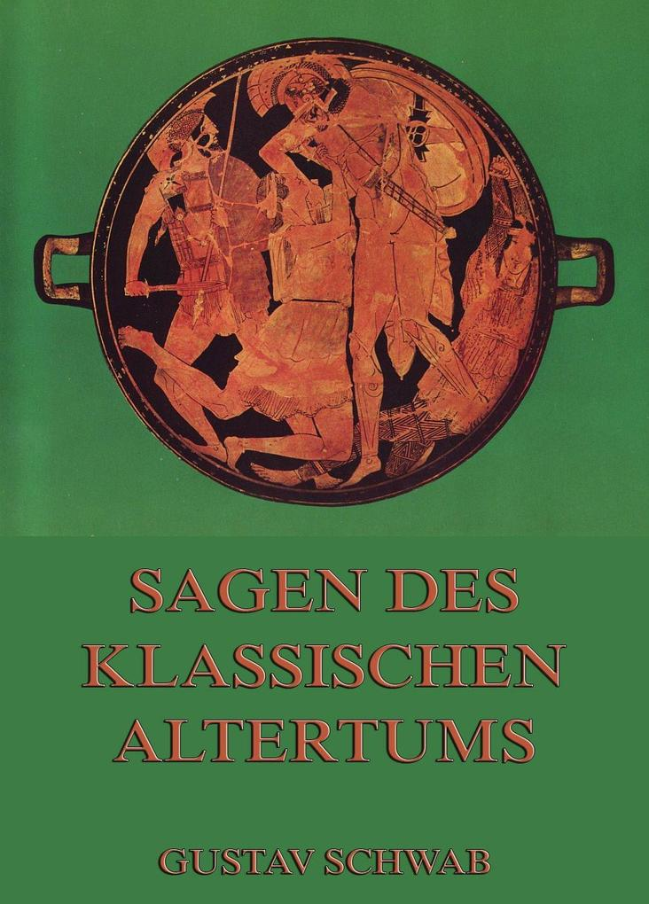 Sagen des klassischen Altertums als eBook