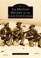 The Military History of the Cape Cod Canal als Taschenbuch