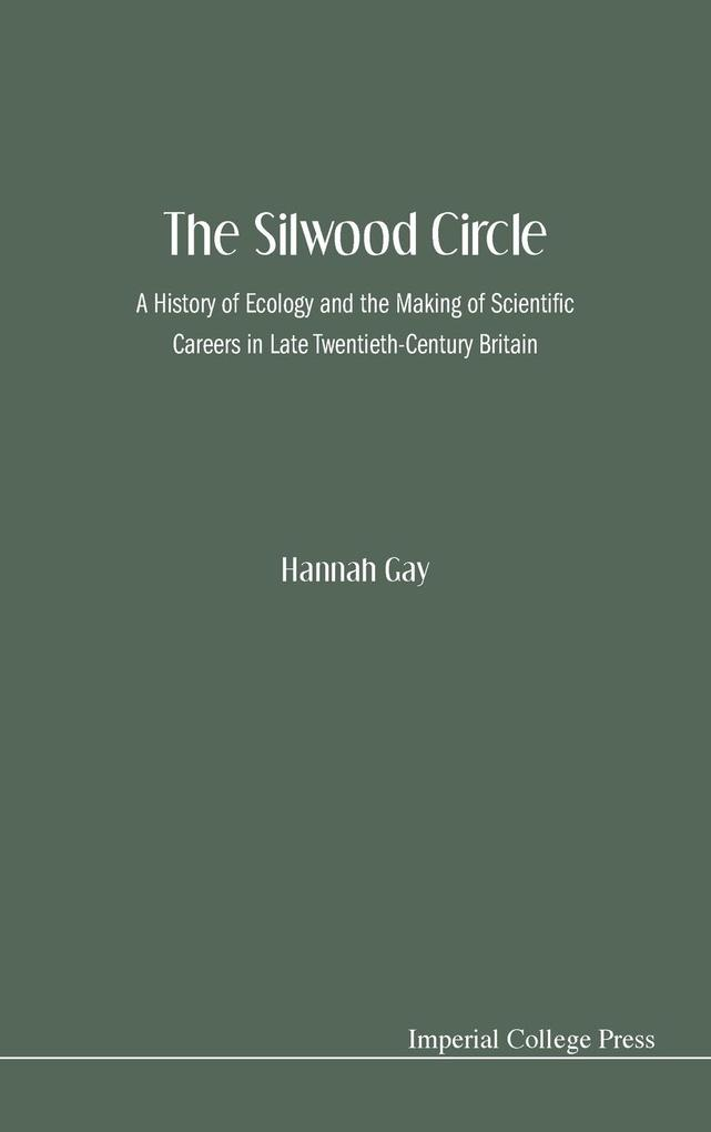 The Silwood Circle als Buch von Hannah Gay
