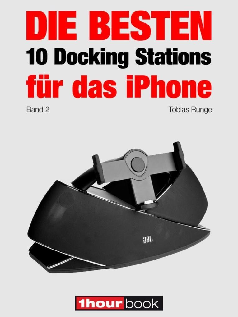 Die besten 10 Docking Stations für das iPhone (Band 2) als eBook