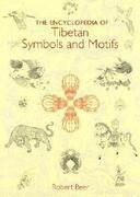 The Encyclopedia of Tibetan Symbols and Motifs