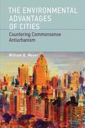 The Environmental Advantages of Cities: Countering Commonsense Antiurbanism
