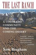 The Last Ranch: A Colorado Community and the Coming Desert