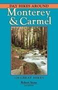 Day Hikes Around Monterey & Carmel: 127 Great Hikes