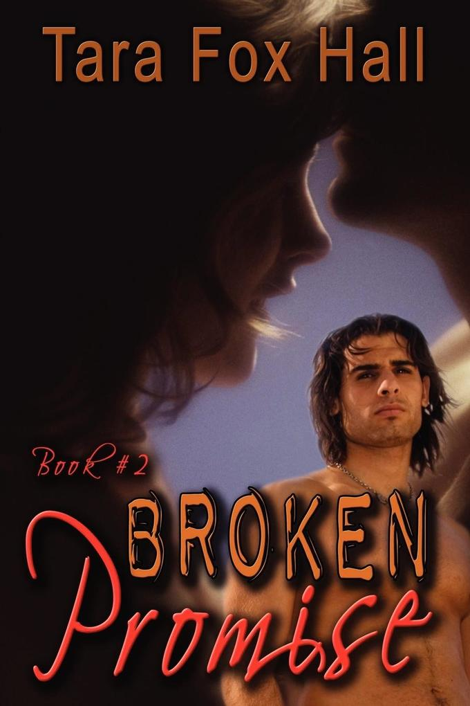 Broken Promise, Book 2 of the Promise Me Series...