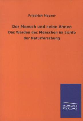 Der Mensch und seine Ahnen als Buch von Friedri...
