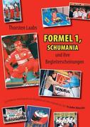 Formel 1, Schumania und ihre Begleiterscheinungen