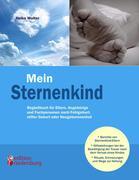Mein Sternenkind - Begleitbuch für Eltern, Angehörige und Fachpersonen nach Fehlgeburt, stiller Geburt oder Neugeborenentod