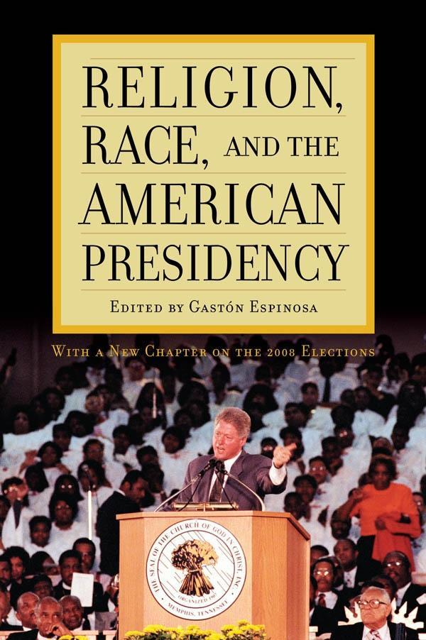 Religion, Race, and the American Presidency als...
