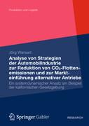 Analyse von Strategien der Automobilindustrie zur Reduktion von CO2-Flottenemissionen und zur Markteinführung alternativer Antriebe