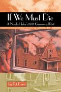 If We Must Die: A Novel of Tulsa's 1921 Greewood Riot
