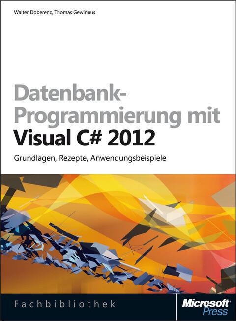 Datenbank-Programmierung mit Visual C# 2012 (Buch + E-Book) als Buch