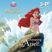 The Little Mermaid: Amazing Ariel! [With 3-D Glasses]