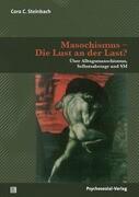 Masochismus - Die Lust an der Last?