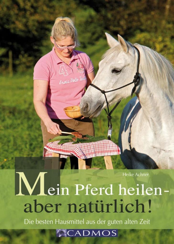 Mein Pferd heilen - aber natürlich! als eBook D...