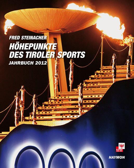 Höhepunkte des Tiroler Sports - Jahrbuch 2012 a...