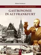 Von Kaschemmen und Nobelherbergen, Gastronomie in Alt-Frankfurt