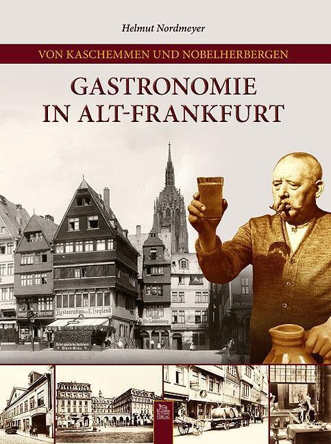 Von Kaschemmen und Nobelherbergen, Gastronomie ...