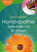 Homöopathie - Selbsthilfe mit 30 Mitteln
