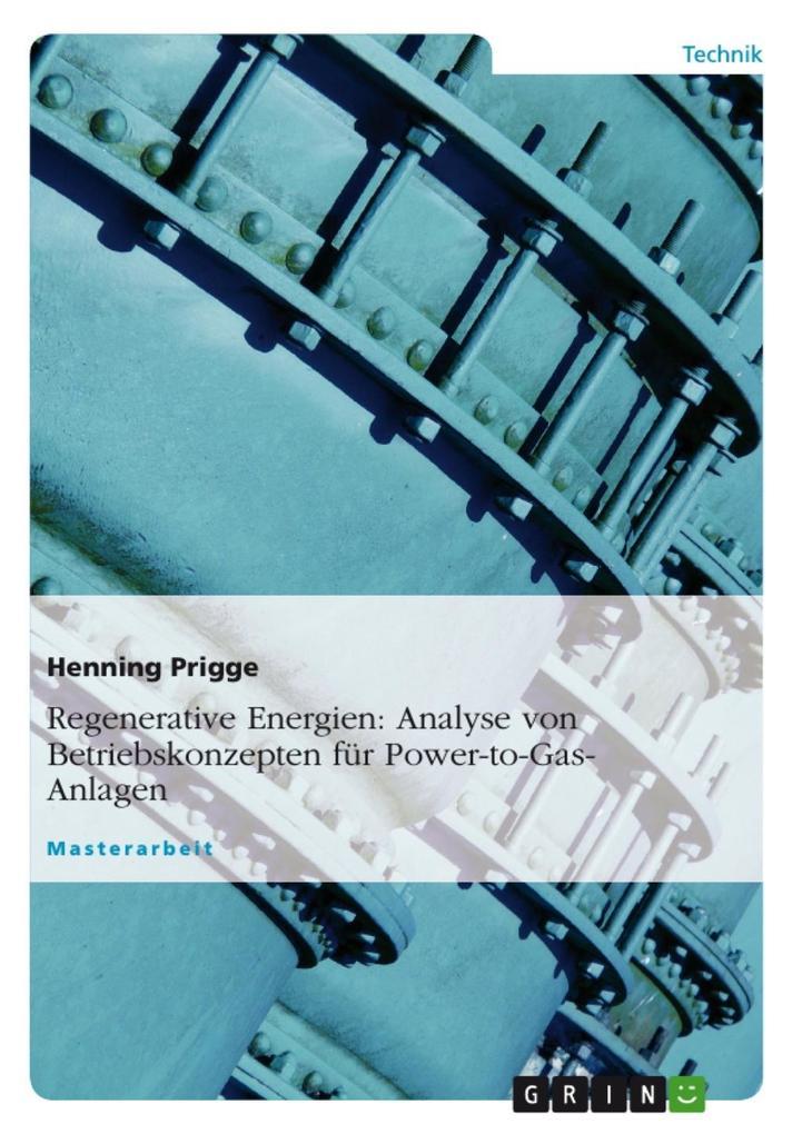 Regenerative Energien: Analyse von Betriebskonzepten für Power-to-Gas-Anlagen als eBook Download von Henning Prigge - Henning Prigge