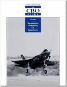 Alternatives for Modernizing U.S. Fighter Forces: A CBO Study: A CBO Study