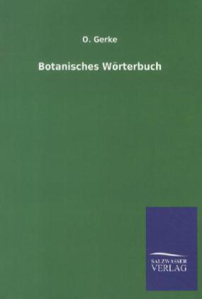 Botanisches Wörterbuch als Buch von O. Gerke