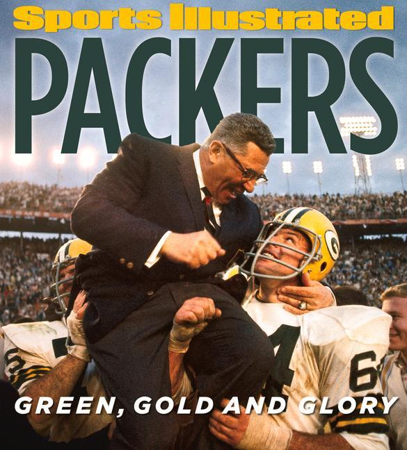 Sports Illustrated Packers: Green, Gold and Glo...