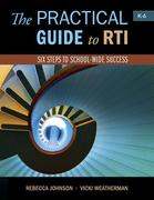 The Practical Guide to Rti: Six Steps to School-Wide Success