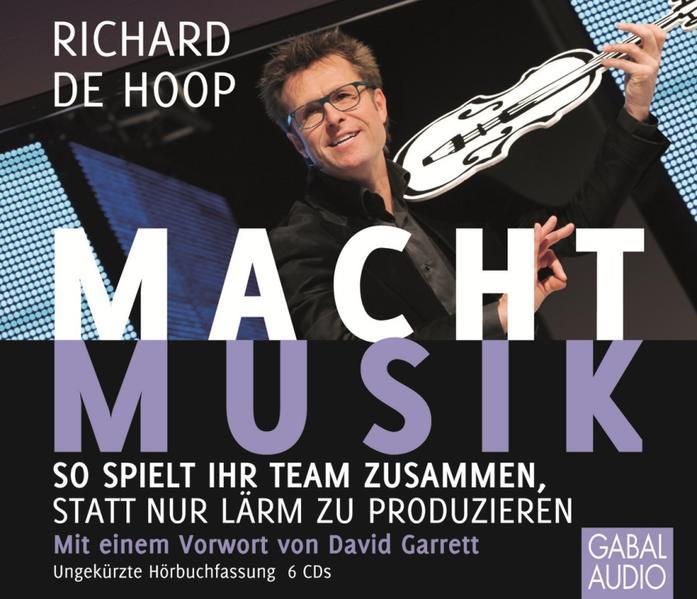 Macht Musik als Hörbuch CD von Richard de Hoop