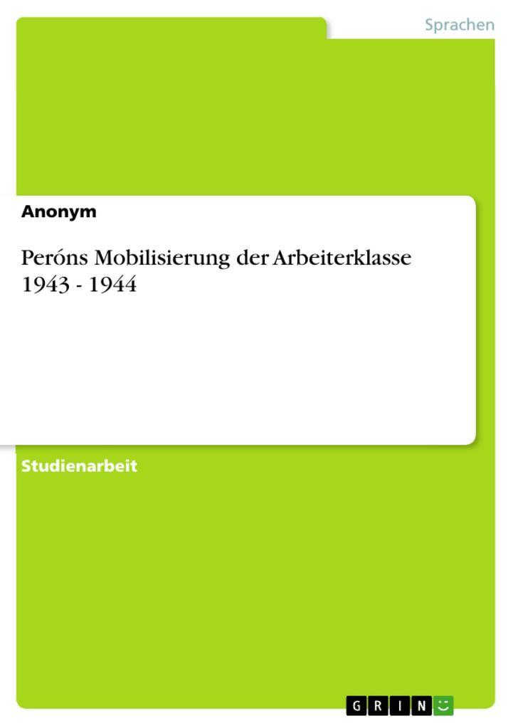 Peróns Mobilisierung der Arbeiterklasse 1943 - 1944 als eBook Download von