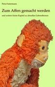 Zum Affen gemacht werden